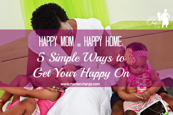 happy mom equals happy home