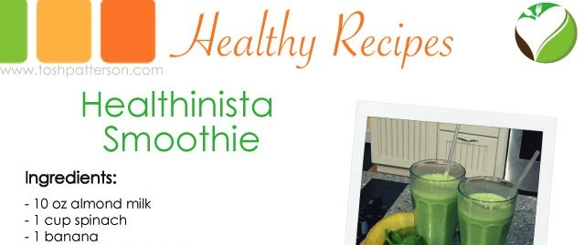 Healthinista Smoothie - Tosh Patterson