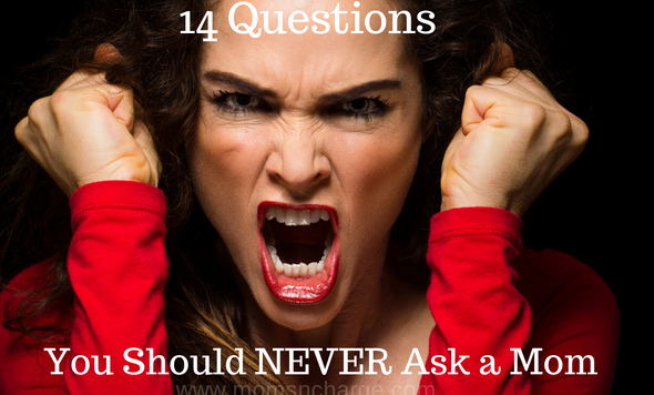 14 Questions you should never ask a mom