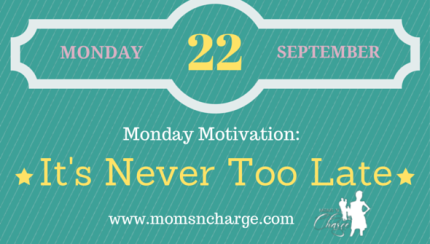 Motivational quote - never too late