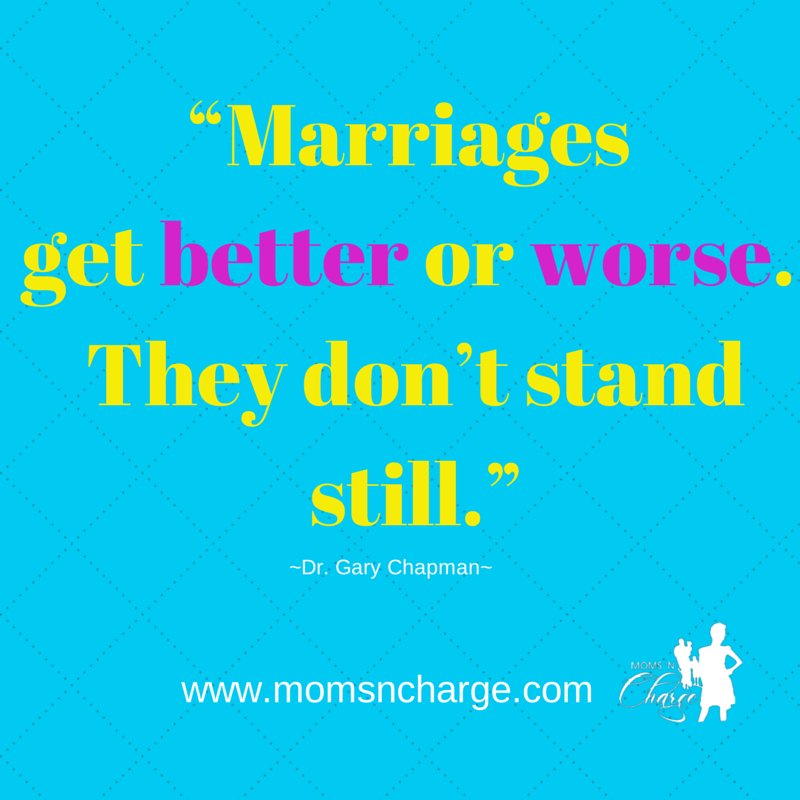 Dr. Gary Chapman - Quote- Marriages get better or worse 2