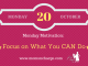 Monday Motivation quote - focus on what you can do
