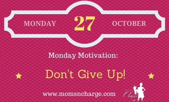 Monday motivation don't give up