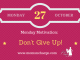 Monday motivation don't give up