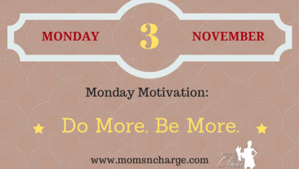 Motivational Monday - be more