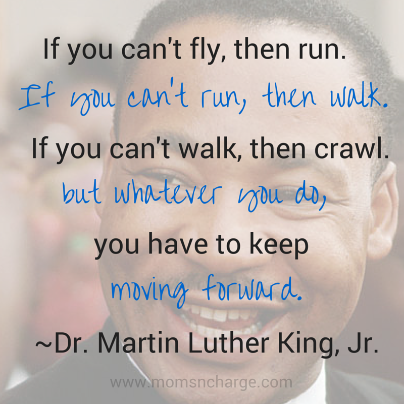Motivational Monday Keep Moving Forward Mlk Quote Moms N Charge