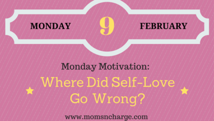 Motivational Monday - where did self-love go wrong