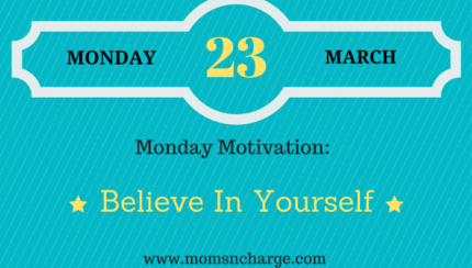 Motivational Monday - believe in yourself