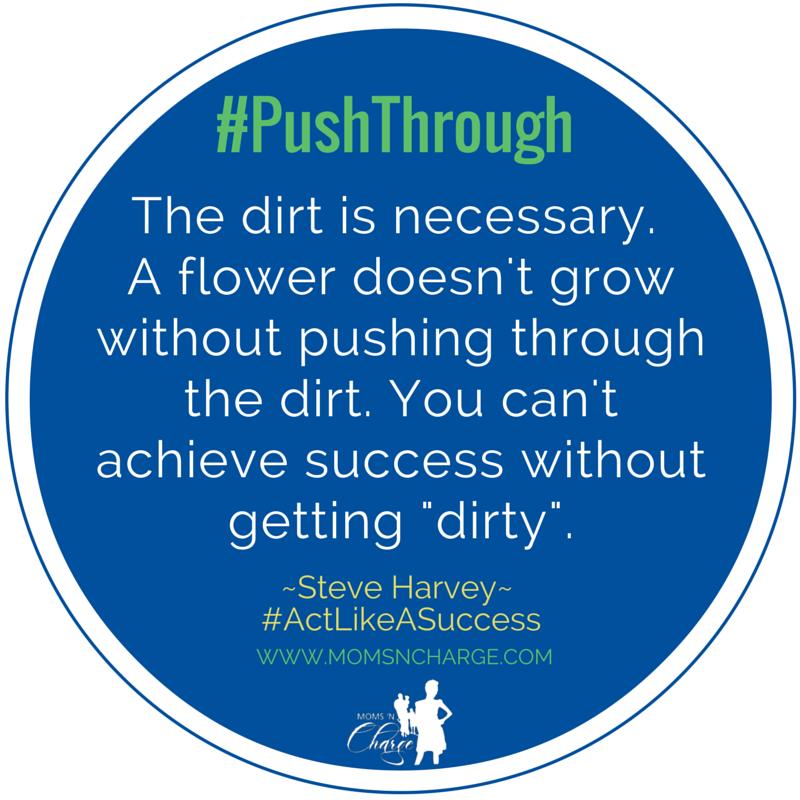 #pushthrough Steve Harvey #actlikeasuccess