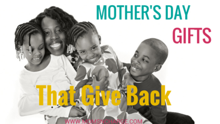 Mother's Day GIFTS that give back