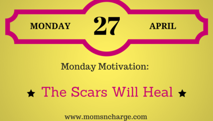 motivational Monday - scars will heal
