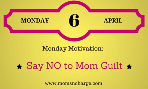 motivational monday - mom guilt