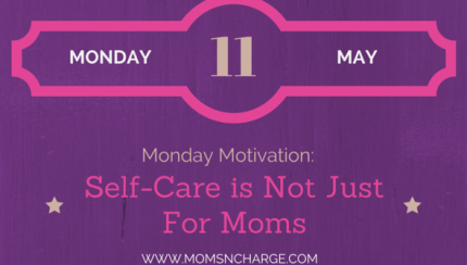 Motivational Monday - self-care not just for moms
