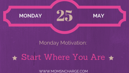 motivational Monday - start where you are