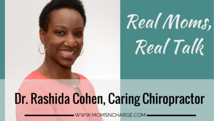 real moms, real talk Dr. Cohen caring chiropractor