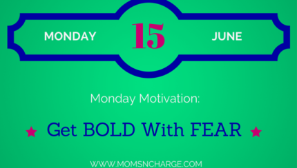 Motivational Monday - bold with fear