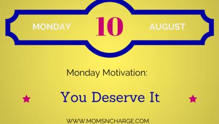 MOTIVATIONAL MONDAY you deserve it
