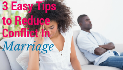 3 Ways to Reduce conflict in marriage