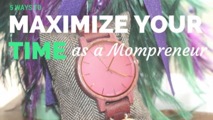 maximize your time - mompreneur jord watch