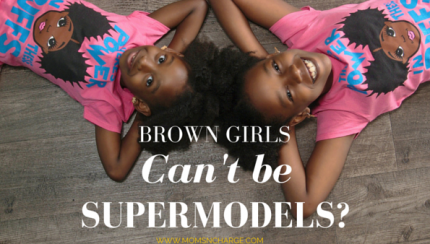 brown girls can't be supermodels - cocopie clothing
