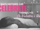 4 ways mothers can celebrate valentines day