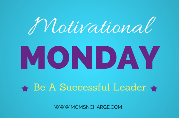 Be a successful positive leader