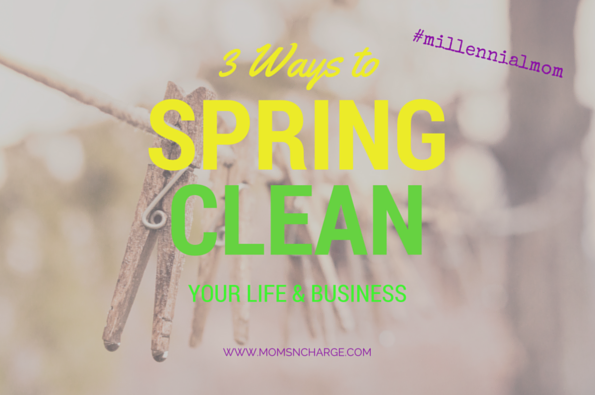 spring clean life business millennial mom