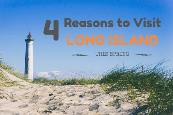 4 amazing reasons to visit long island n y this spring for Exciting things to do in nyc