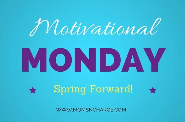#motivationalmonday spring forward