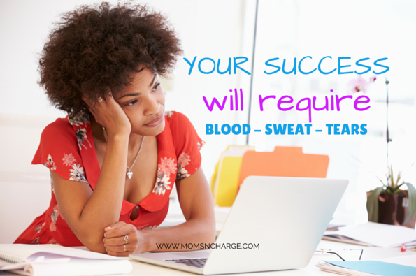 success, blood sweat tears