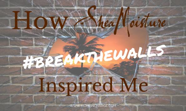 Shea Moisture's #BREAKTHEWALLS