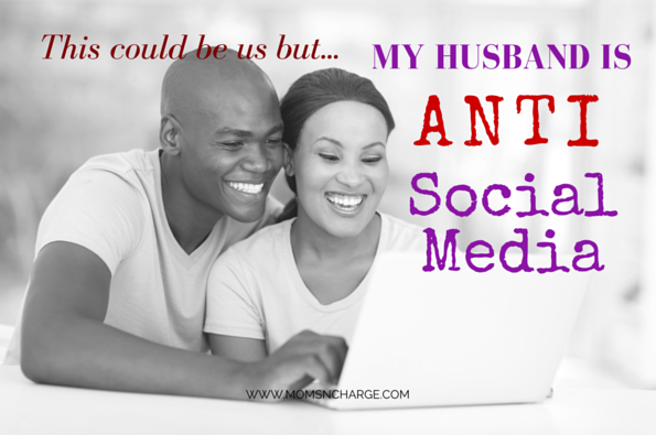 Husband is anti social media