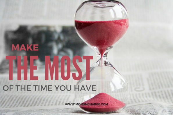Make The Most Of The Time You Have