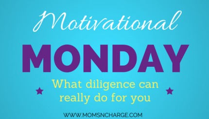 Motivational Monday diligence