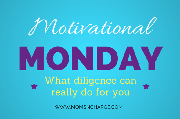 Motivational Monday diligence