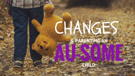 Changes & Parenting Au-Some