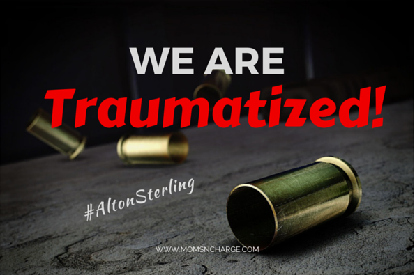 Traumatized #AltonSterling